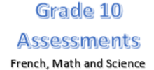 Grade 10 Assessments for French, Math and Science